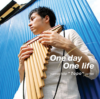 One Day One Life 山下TOPO洋平